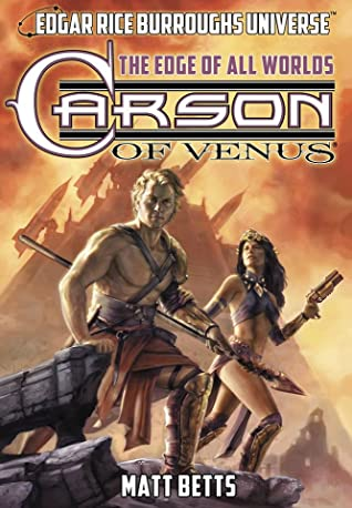 CARSON OF VENUS: THE EDGE OF ALL WORLDS (A Review)
